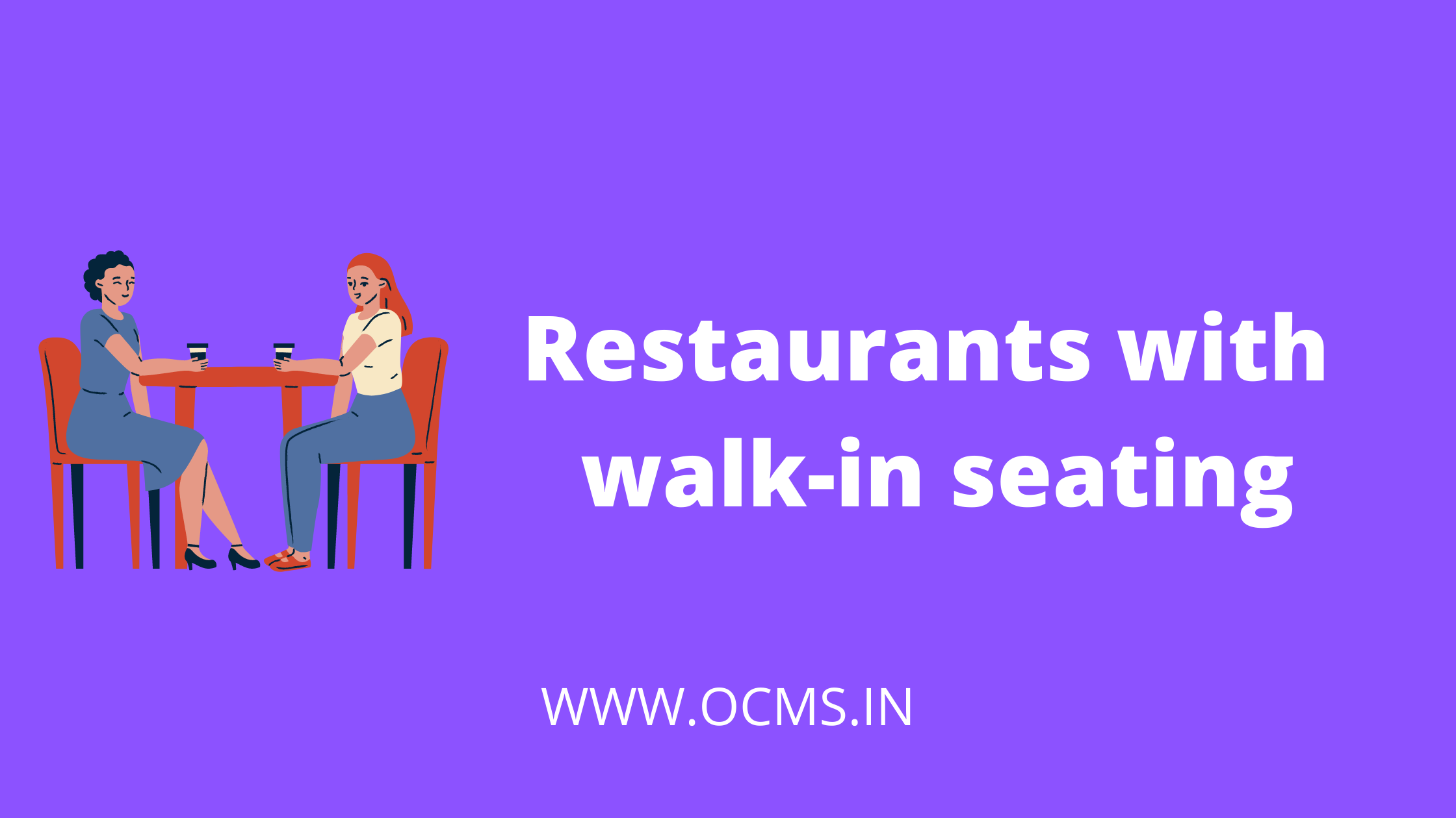 Restaurants with walk-in seating